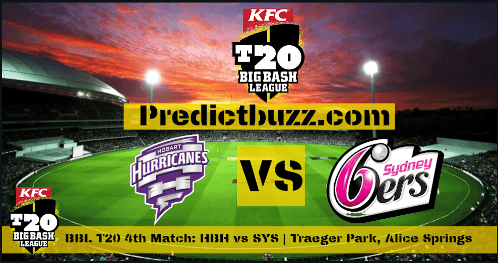 Hobart Hurricanes Vs Sydney Sixers 4th T20 Match Cricket Betting Tips Who Will Win Sydney Thunder Who Will Win Predictions