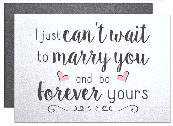 I Simply Can 39 T Wait To Marry You And Be Forever Yours Sweet Love Card For Fiance Bride Groom Love Lett Getting Married Quotes Fiance Quotes Marry Me Quotes