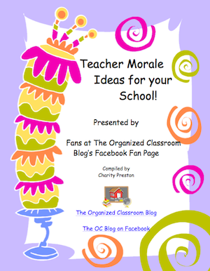Teacher Morale Ideas Free eBook - perfect for parents to get ideas for how to help out teachers or for teachers/administrators to implement at their school  http://www.theorganizedclassroomblog.com/index.php/blog/need-a-lift