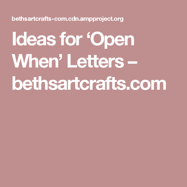 Ideas For Open When Letters  BethsartcraftsCom  Creative