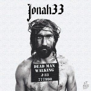 Jonah 33 - Dead Man Walking [EP] (2014)  Christian / Modern Hard Rock / Post-Grunge band from USA  #Jonah33 #ChristianRock #HardRock #ModernRock #PostGrunge