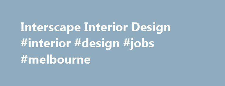 Interscape Interior Design interior design jobs melbourne http