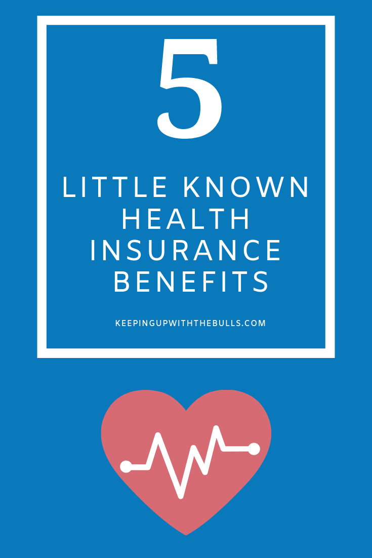 5 Little Known Health Insurance Benefits In 2020 Health Insurance Benefits Insurance Benefits Health Care Insurance