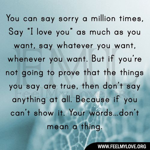 """I Don T Want You To Leave Quotes: You Can Say Sorry A Million Times, Say """"I Love You"""" As"""
