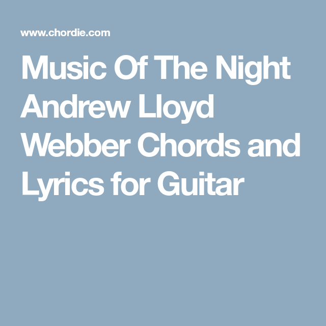 Music Of The Night Andrew Lloyd Webber Chords and Lyrics for Guitar ...