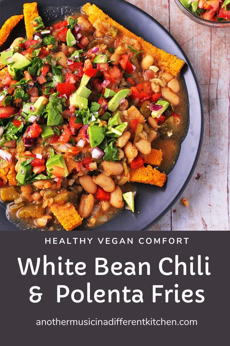Vegan White Bean Chili With Baked Polenta Fries Another Music In A Different Kitchen Recipe In 2020 White Bean Chili Oil Free Vegan Recipes No Bean Chili