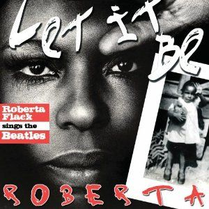 Let It Be Roberta Flack Sings The Beatles Goes On Sale Tomorrow But You Can Pre Order Today The Beatles Roberta Flack Roberta