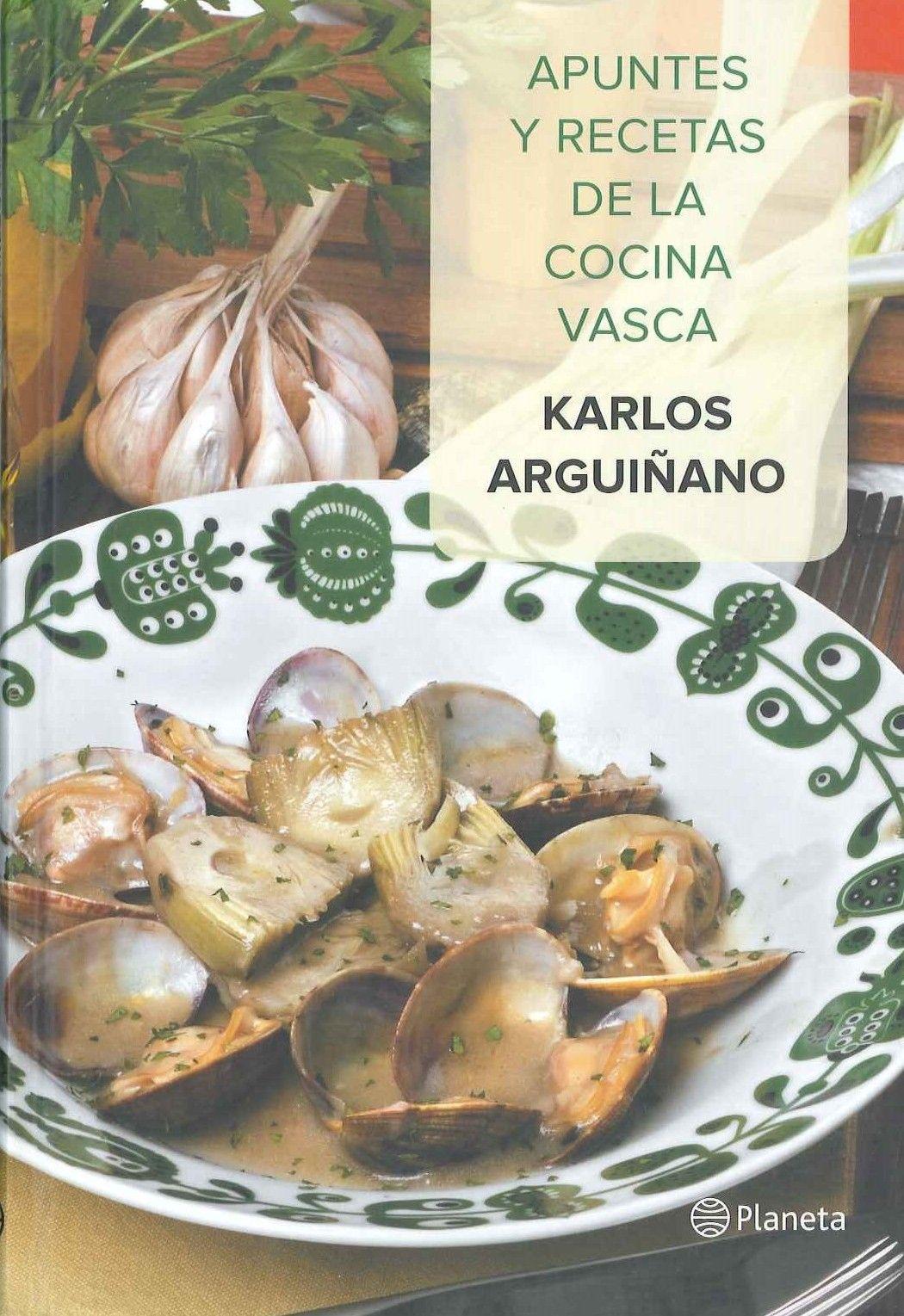 Cocina Vasca | Apuntes Y Recetas De La Cocina Vasca Karlos Arguinano Las Claves