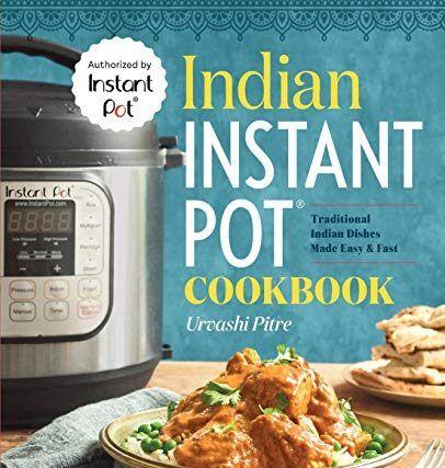 indian instant pot cookbook by urvashi pitre | Instant pot