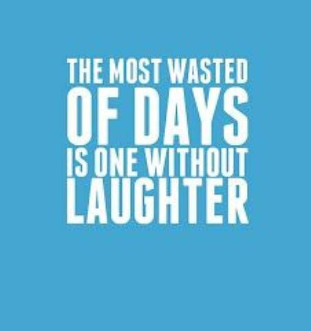 #Truth.  Don't waste the day by being too serious about life. Laugh with friends and family. Smile. Cheer up. Be glad.