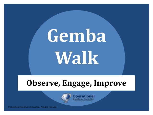 Gemba Walk by Operational Excellence Consulting by