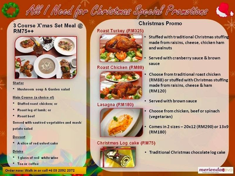 CHRISTMAS PROMOTION @ MERIENDA EVA   3 Course X'mas Set Meal @ RM75++ Christmas Promo Roast Turkey RM325 Raost Chicken RM88 Lasagna RM180 Christmas Log Cake RM75 Location: Merienda de Eva 50G, Jalan Medan Setia 2, Plaza Damansara Kuala Lumpur, Malaysia Tel: 03-2092 2072   Read more @ https://www.malaysianfoodie.com/2014/12/christmas-promotion-merienda-eva.html?utm_source=PN&utm_medium=Malaysian+Foodie+Pin&utm_campaign=SNAP%2Bfrom%2BMalaysian+Foodie