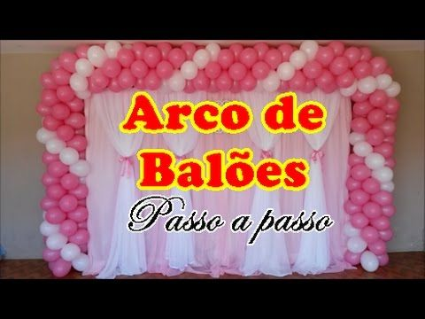 Como Colocar Arco De Balao Na Estrutura By Tiago Miguel