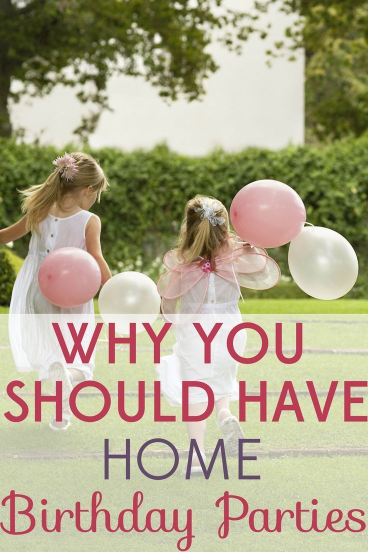 why you should have home birthday parties ideas to get you started
