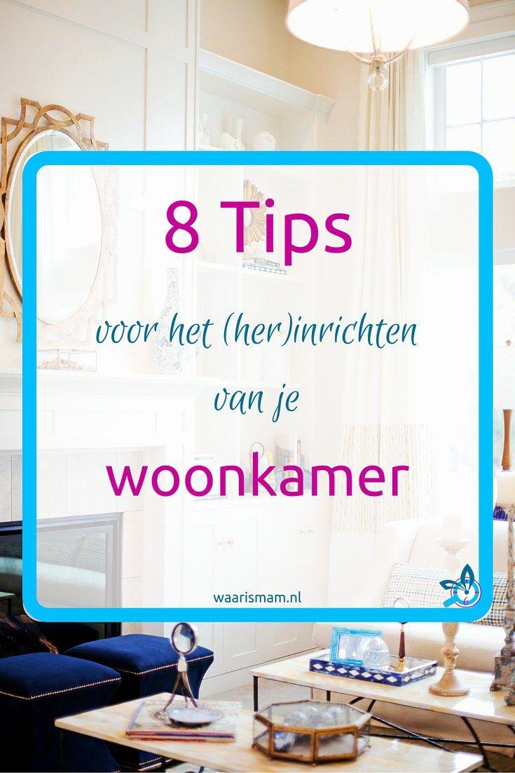 8 tips voor het (her)inrichten van je woonkamer | Pinterest ...