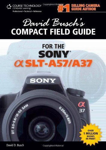 david busch s compact field guide for the sony alpha slt a57 a37 by rh pinterest co uk Sony A77 II Sony Alpha SLT-A57 Review