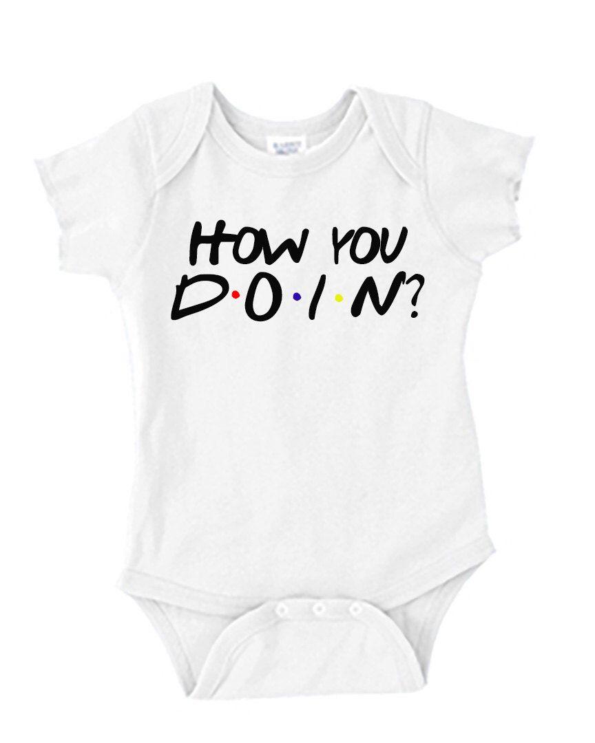 c548435dfc22 Baby Onesie - HOW YOU DOIN   - Friends