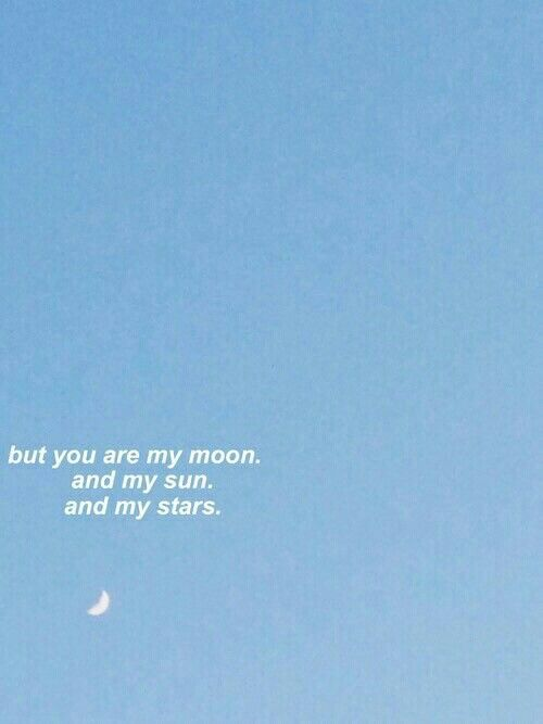 But You Are My Moon And My Sun And My Stars Wallpaper Quotes