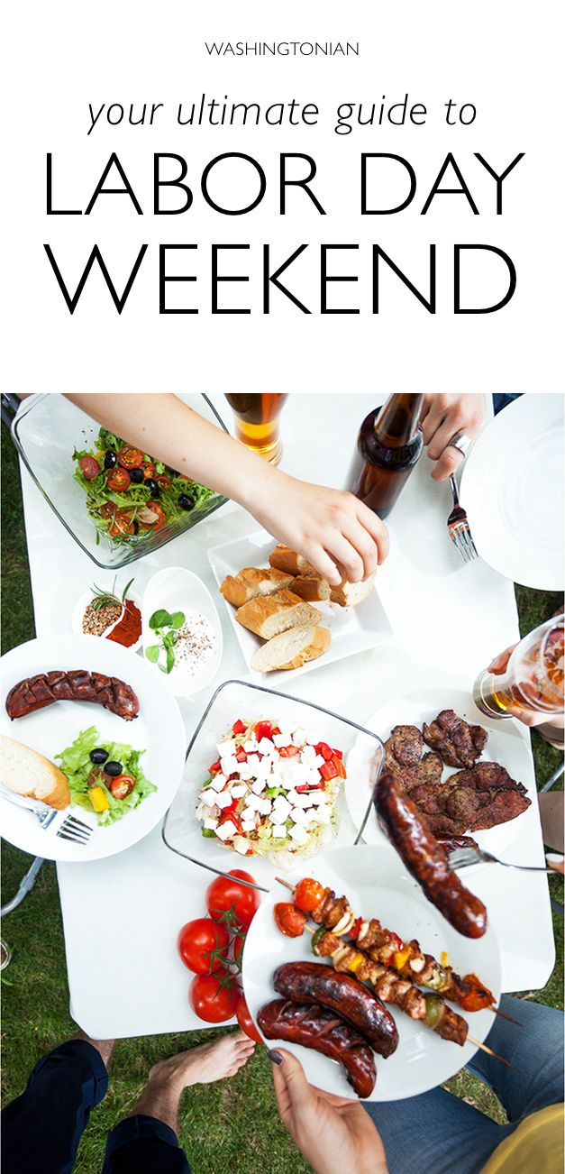 Labor Day Weekend In Dc Your Ultimate Guide To Celebrating The Last Week Of Summer Washingtonian Dc Weekend In Dc Eat Local Labour Day Weekend