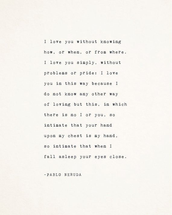 Pablo Neruda love poetry i love you without knowing how love   Etsy