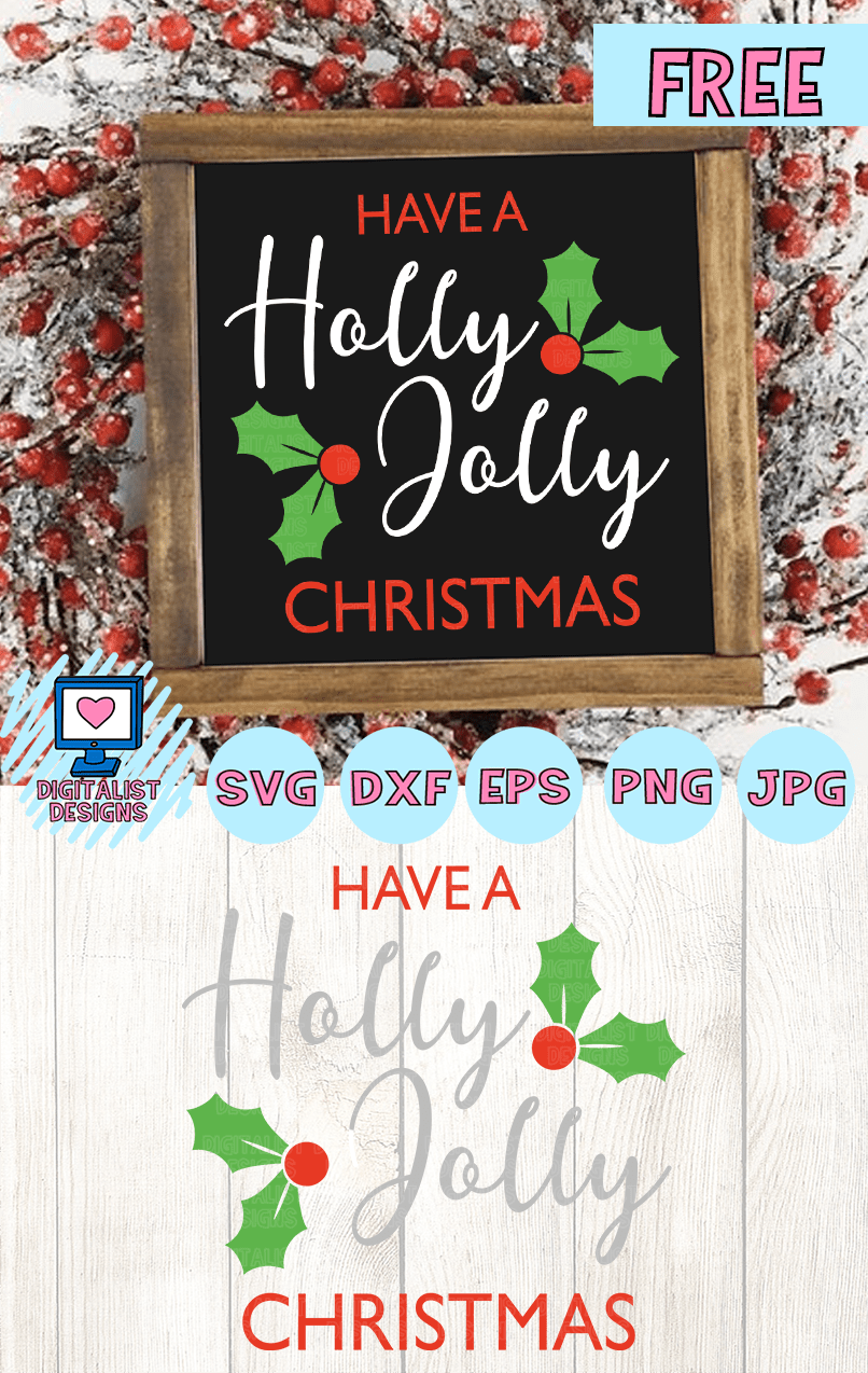 Free Have a Holly Jolly Christmas SVG Christmas svg