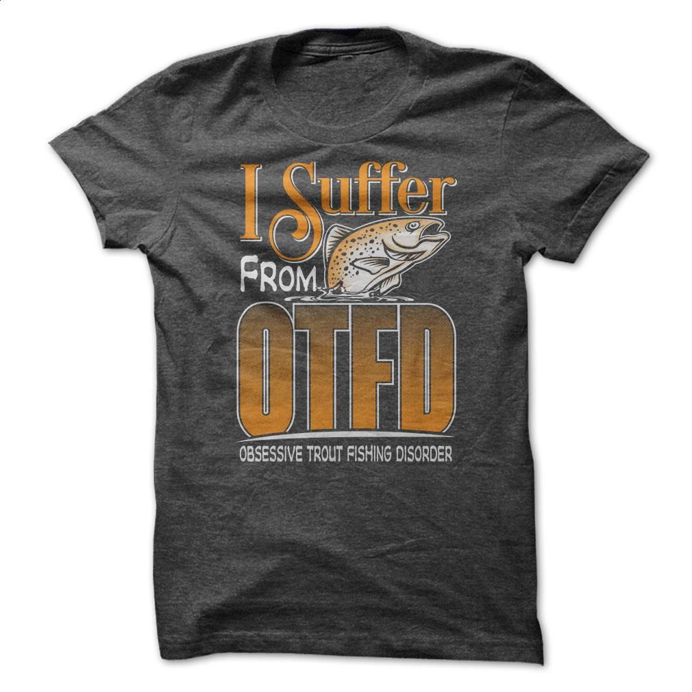 Obsessive Trout Fishing Disorder T Shirt, Hoodie, Sweatshirts - teeshirt dress #teeshirt #hoodie