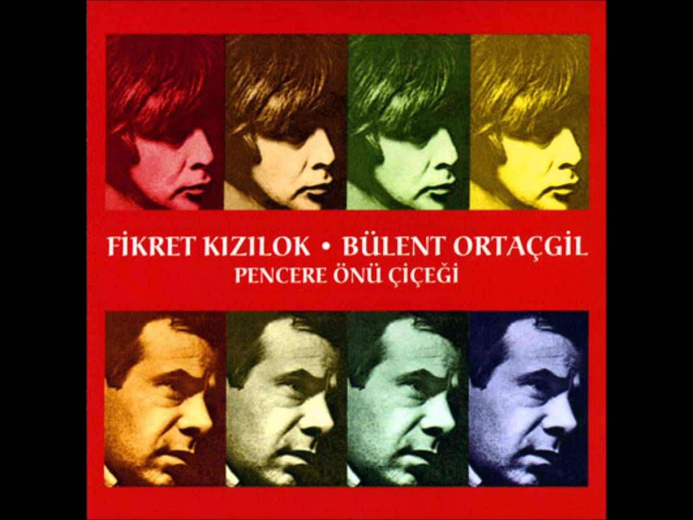"""BÜLENT ORTAÇGİL - FİKRET KIZILOK Pencer önü çiçeği """"Şarkıdaki maymun"""""""
