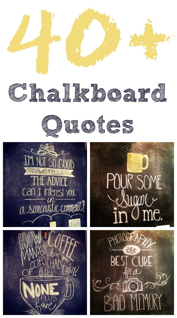 40 Chalkboard Wall Quotes So Creative Thrifty Nifty Mommy Chalkboard Wall Chalkboard Wall Art Chalkboard