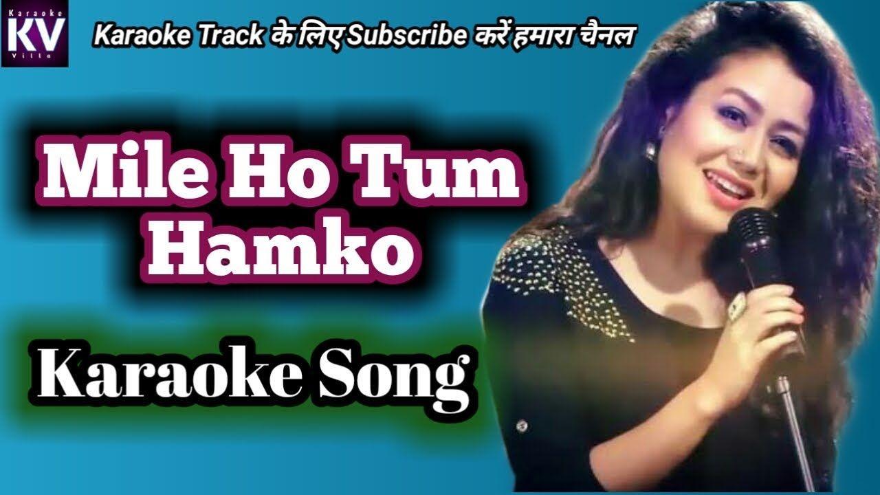 Mile Ho Tum Humko Karaoke Karaoke Song Hindi Songs Karaoke Song Hindi Karaoke Songs Karaoke Tracks Download hindi karaoke songs on makemykaraoke. pinterest