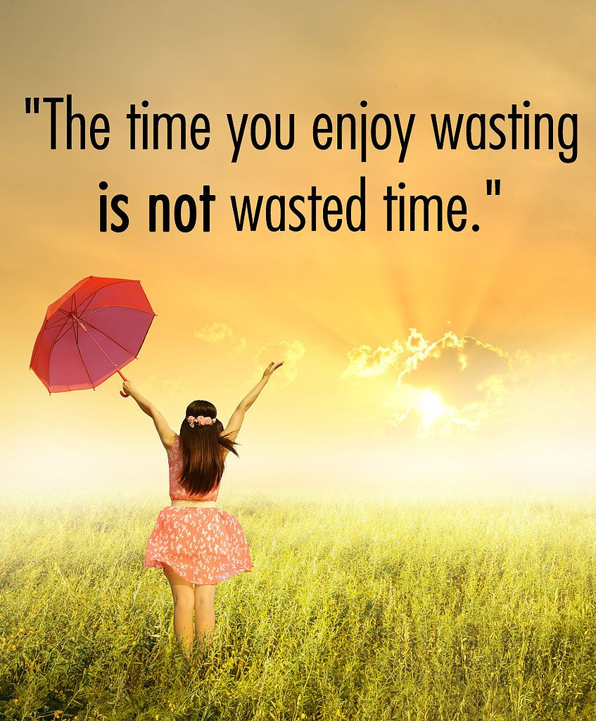 It S Not Wasted Time