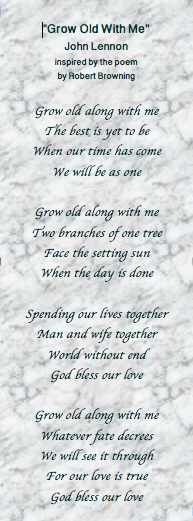 Grow Old Along With Me The Lyrics From The Song By John Lennon Inspired By With The Same Title The Poem By Robert Brown Inspirational Cards Growing Old Poems