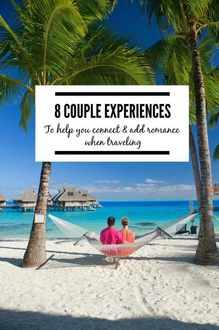 8 travel experiences to connect as a couple | vacation ideas
