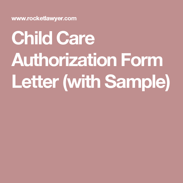 Child Care Authorization Form Letter With Sample