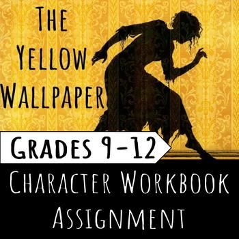 The Yellow Wallpaper Character Workbook Assignment/Graphic