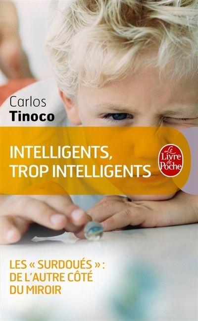"""Intelligents, trop intelligents : les """"surdoués"""" : de l'autre côté du miroir / Carlos Tinoco. Édltions Le Livre de poche (4)"""