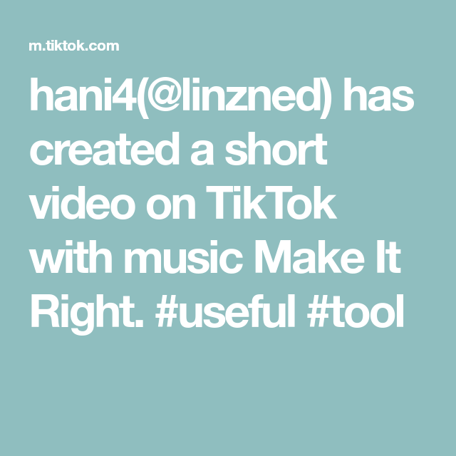 Hani4 Linzned Has Created A Short Video On Tiktok With Music Make It Right Useful Tool How To Make Music Video