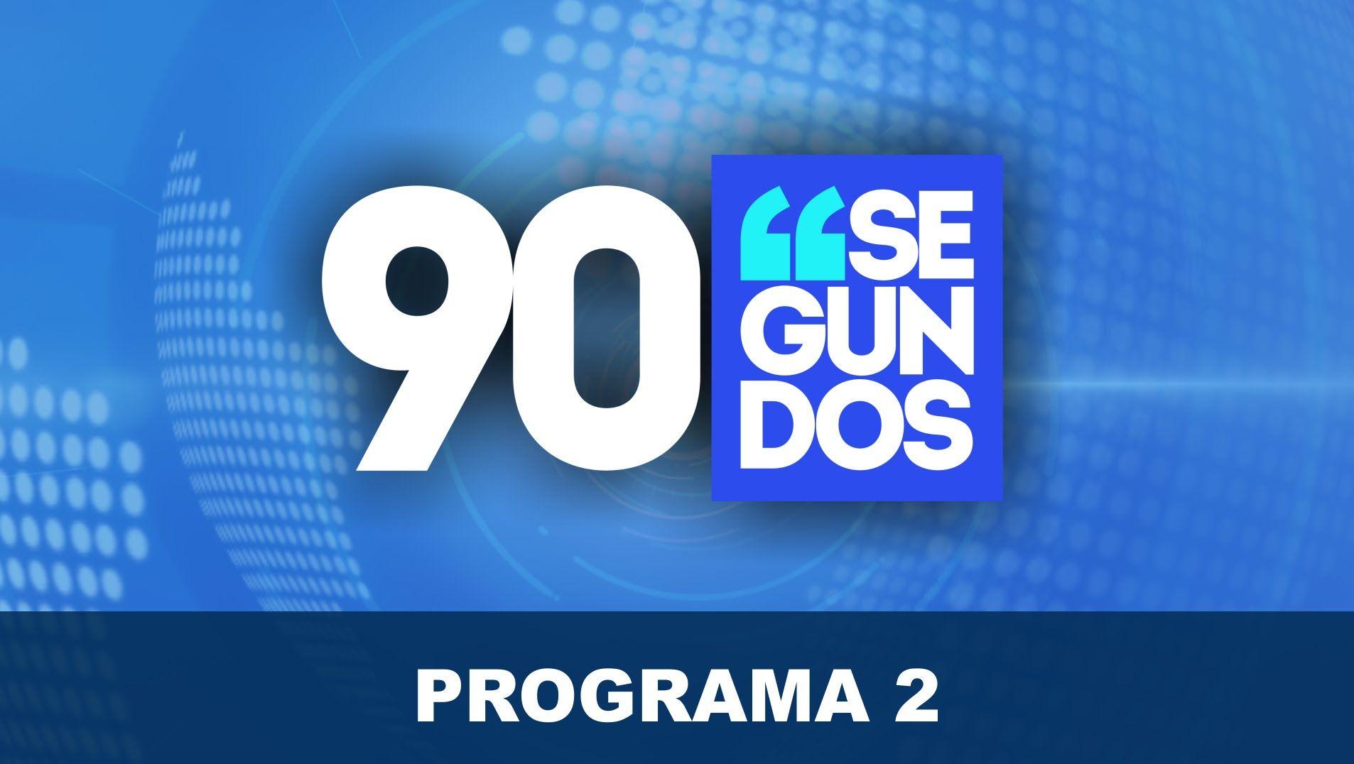 90 Segundos - Programa 2: 30 segundos de pura publicidade
