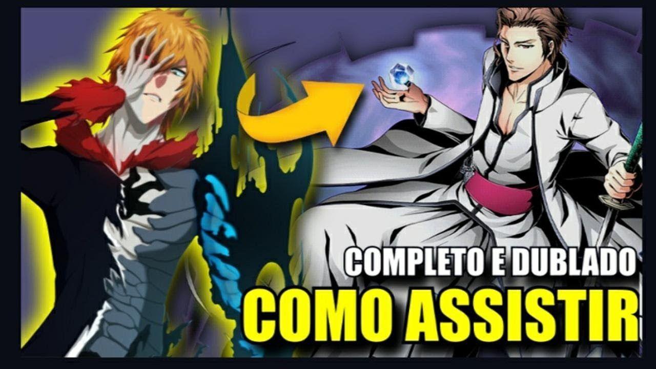 Como Assistir Bleach Dublado Online E Anime Legendado Completo