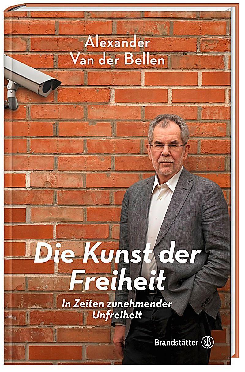 Die Kunst Der Freiheit Alexander Van Der Bellen Gebunden Buch