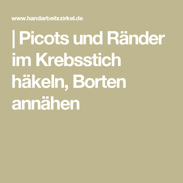 Picots Und Ränder Im Krebsstich Häkeln Borten Annähen Häkeln