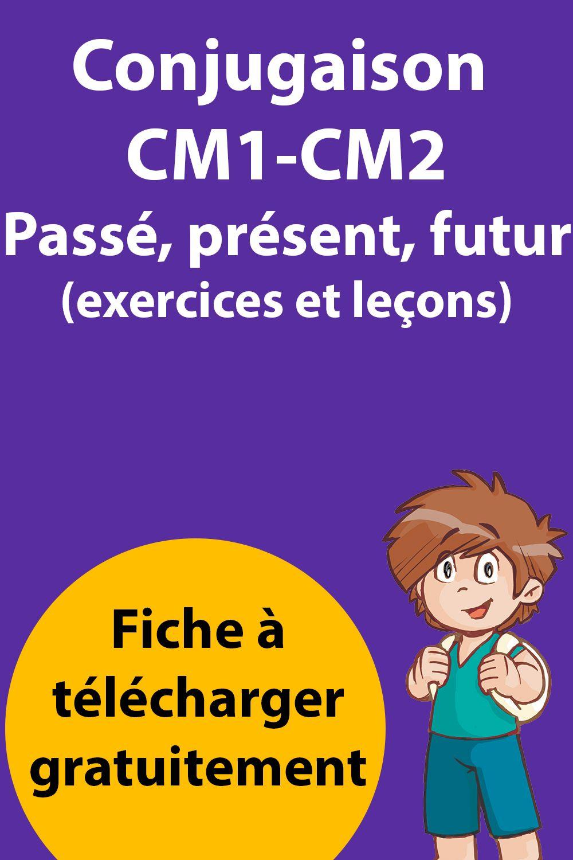 Passé Présent Futur CM1 - CM2 - Exercices, Évaluation ...