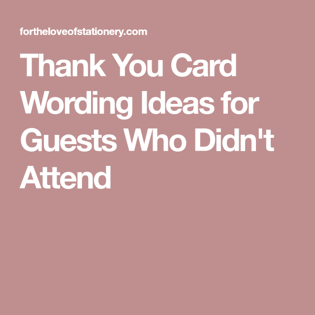 Wedding Thank You Note Wording: 5 Thank You Card Wording Ideas For Guests Who Didn't