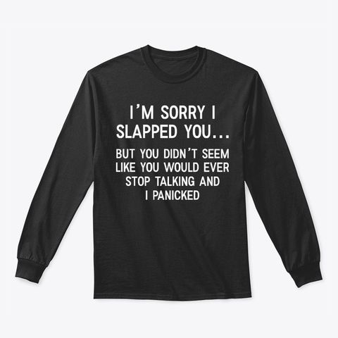 I'm Sorry I Slapped You T-shirts Hoodie