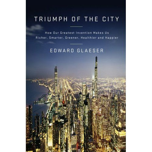 Triumph of the City by Edward Glaeser.