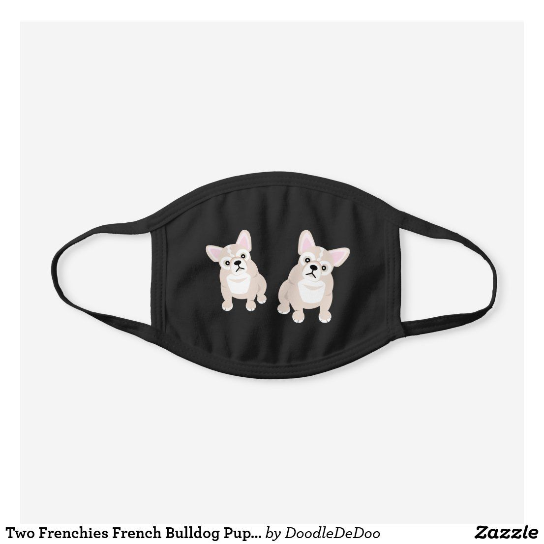 Two Frenchies French Bulldog Puppies Black Cotton Face Mask Zazzle Com In 2020 French Bulldog Puppy Black French Bulldog Funny French Bulldog Puppies