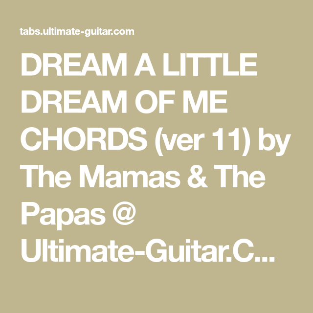 DREAM A LITTLE DREAM OF ME CHORDS (ver 11) by The Mamas & The Papas ...