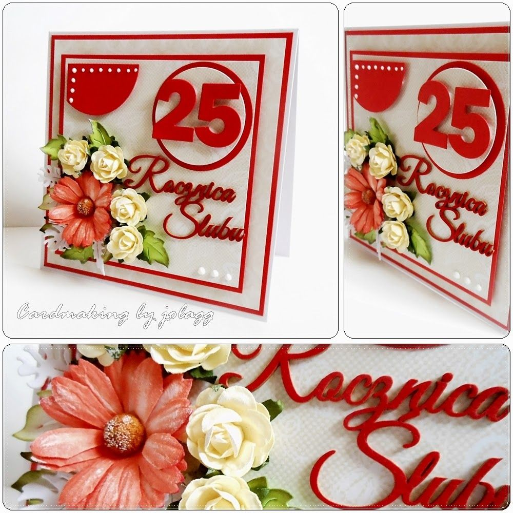 Cardmaking By Jolagg 25 Rocznica Slubu Cards Takeout Container Labas