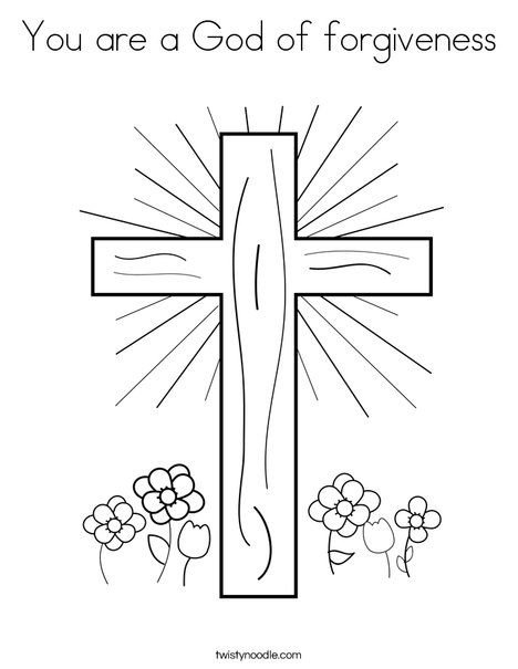 You Are A God Of Forgiveness Coloring Page Cross Coloring Page Christian Coloring Jesus Coloring Pages