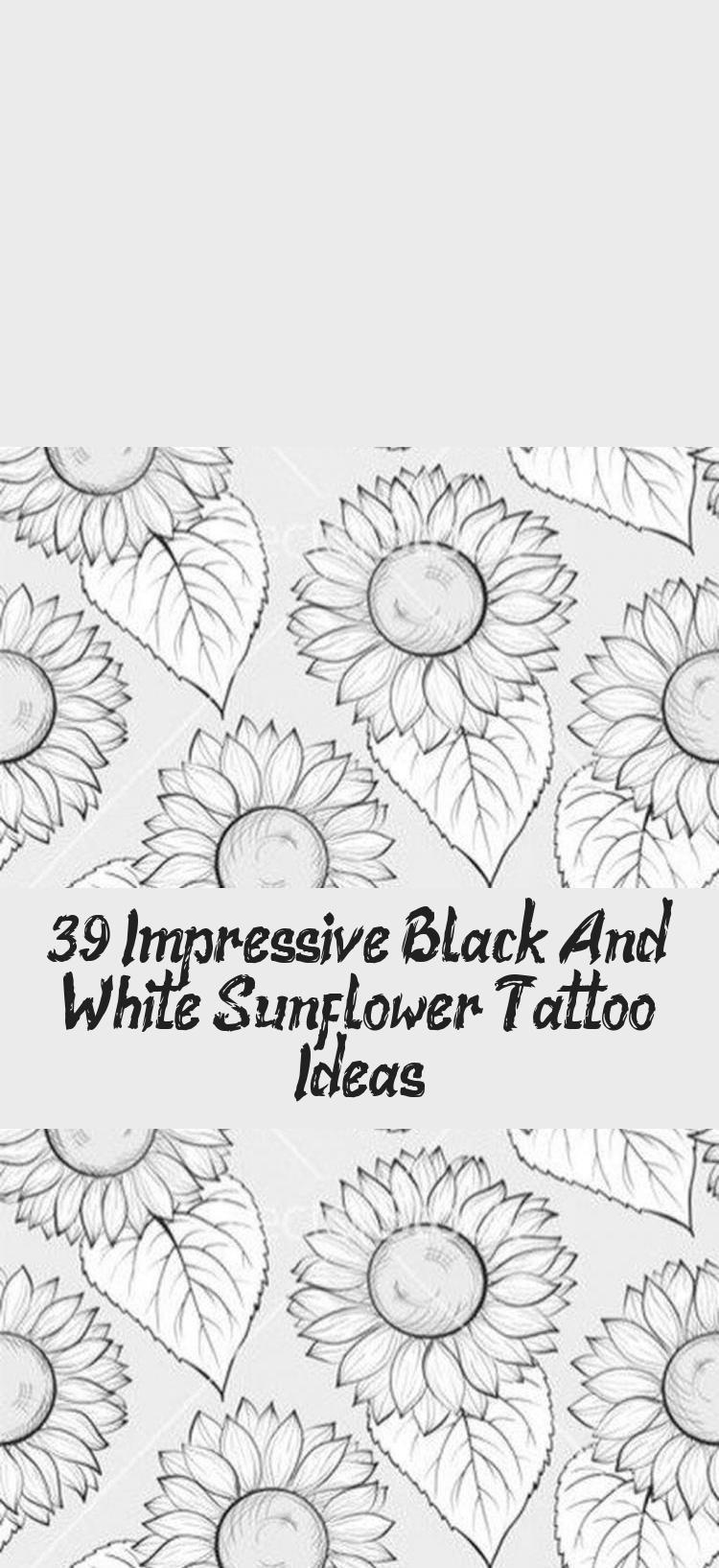 Photo of 39 Impressive Black And White Sunflower Tattoo Ideas – Best Tattoos