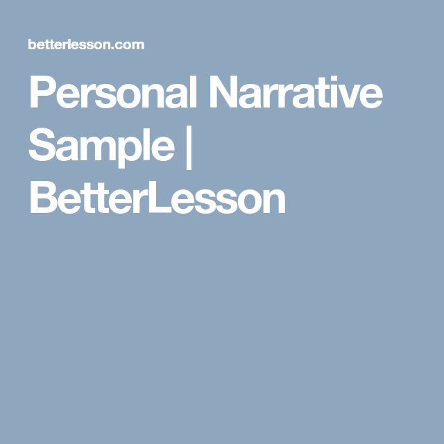 Personal Narrative Sample | BetterLesson | idioms | Pinterest ...